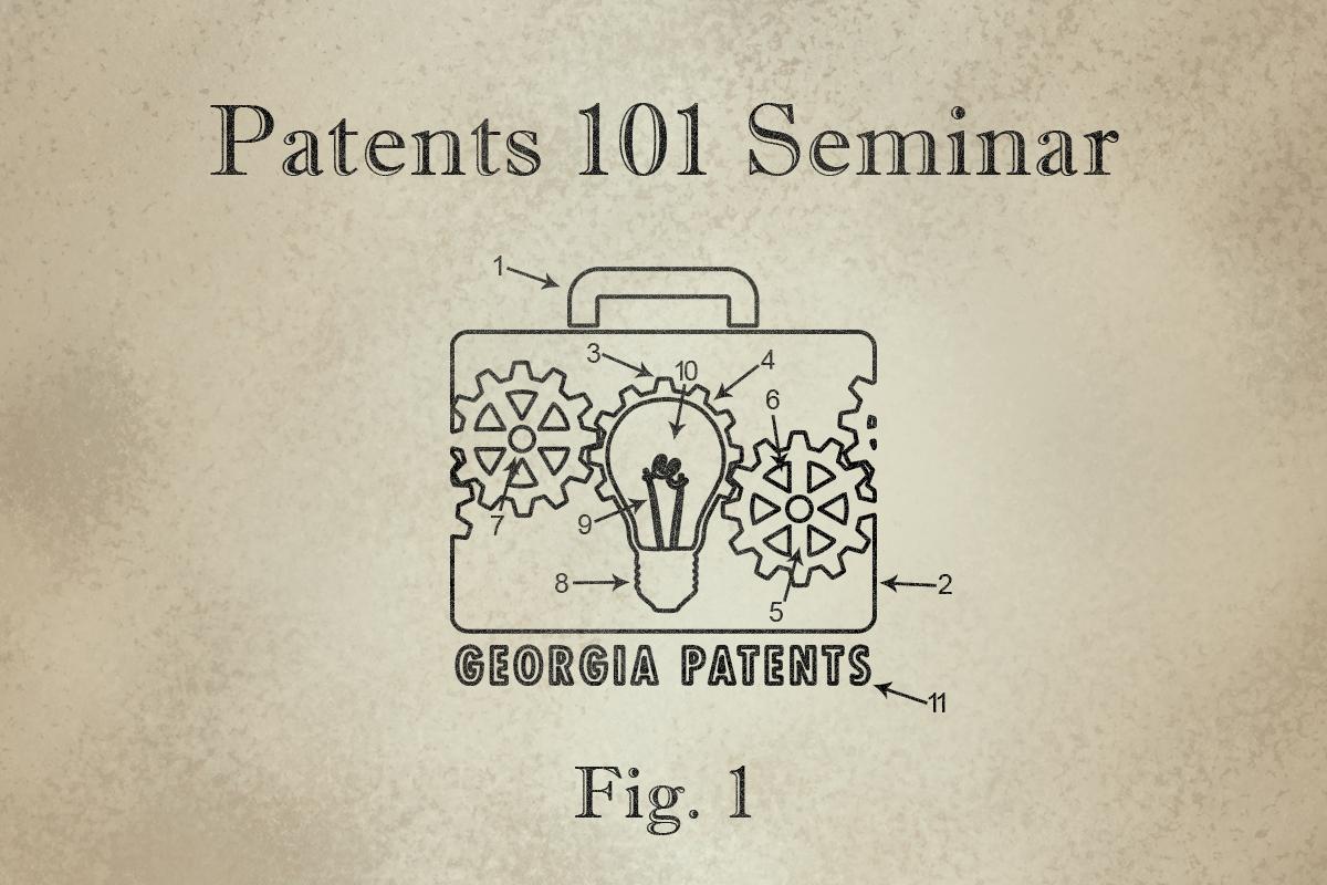 Patents 101 Seminar